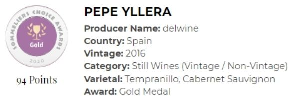PEPE YLLERA 94 points and a gold medal winner at the 2020 Sommeliers Choice Awards