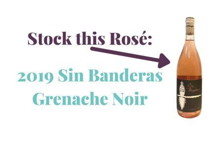 Photo for: Stock this Rosé: 2019 Sin Banderas Grenache Noir