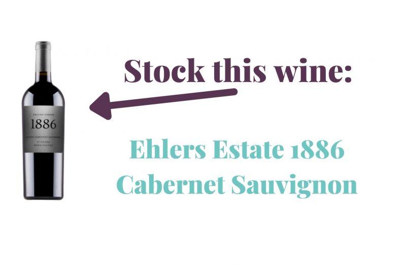 Photo for: Stock this wine:  Ehlers Estate 1886 Cabernet Sauvignon